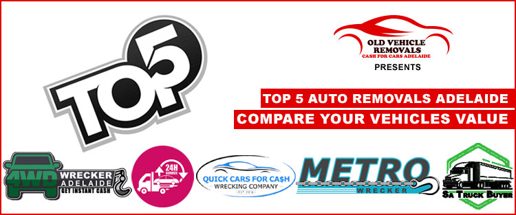 Top 5 Auto Removals Adelaide - Compare Your Vehicles Value
